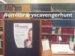 Get your entries in for the UM Library Scavenger Hunt!